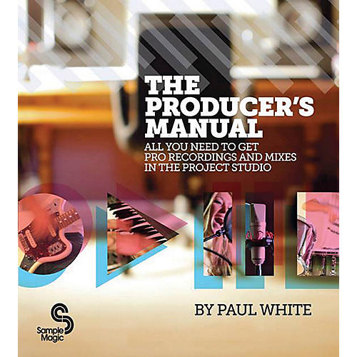 Hal Leonard The Producer's Manual - All You Need To Get Pro Recordings And Mixes In The Project Studio-thumbnail