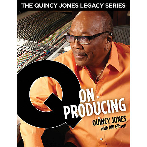Hal Leonard The Quincy Jones Legacy Series - Q On Producing Book/DVD