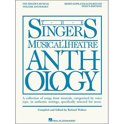 Hal Leonard The Singer's Musical Theatre Anthology Teen's Edition Mezzo-Soprano/Alto/Belter