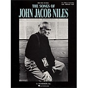 G. Schirmer The Songs Of John Jacob Niles for High Voice And Piano