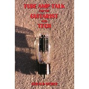 Hal Leonard Tube Amp Talk for the Guitarist and Tech Book
