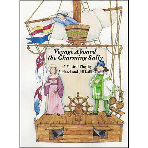 Shawnee Press Voyage Aboard the Charming Sally Directors Score