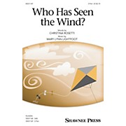 Shawnee Press Who Has Seen the Wind? 2-Part composed by Mary Lynn Lightfoot