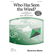 Shawnee Press Who Has Seen the Wind? SAB composed by Mary Lynn Lightfoot