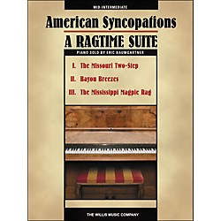 Willis Music American Syncopations - A Ragtime Suite - Mid-Intermediate Piano Solo Sheet by Eric Baumgartner (416848)