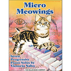 Willis Music Micro Meowings (Seven Progressive Late Elementary Piano Solos) by Victoria Sabo (416518)