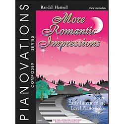 Willis Music More Romantic Impressions Pianovations Early Intermediate Piano Solos by Randall Hartsell (406768)