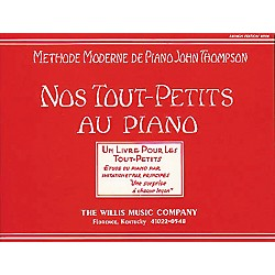 Willis Music Teaching Little Fingers To Play (French Edition) Nos Tout-Petits Au Piano (414498)