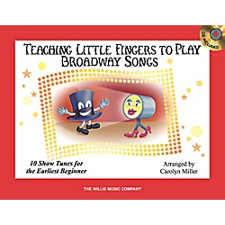 Willis Music Teaching Little Fingers To Play Broadway Songs Book/CD (416927)
