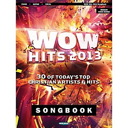 Word Music WOW Hits of 2013 Songbook  30 of Today's Top Christian Artists & Hits for Piano/Vocal/Guitar (118706)