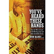 Hal Leonard You've Heard These Hands: From the Wall of Sound to the Wrecking Crew and Other Incredible Stories