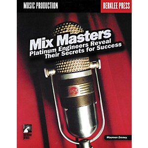 Berklee-Press-Mix-Masters---Platinum-Engineers-Reveal-Their-Secrets-for-Success--Book--Standard