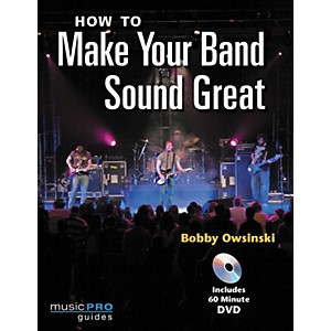 Hal-Leonard-How-to-Make-Your-Band-Sound-Great--Book-DVD--Standard