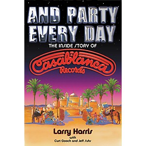Hal-Leonard-And-Party-Every-Day--The-Inside-Story-of-Casablanca-Records--Book--Standard