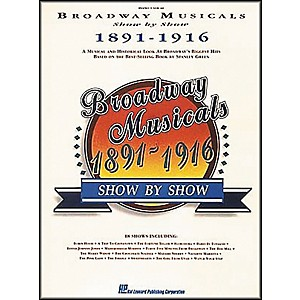 Hal-Leonard-Broadway-Musicals-Show-by-Show-1891-1916-Book-Standard