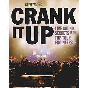 Backbeat-Books-Crank-It-Up---Live-Sound-Secrets-Book-Standard