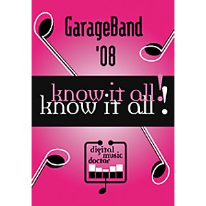Digital-Music-Doctor-GarageBand--08---Know-It-All--Tutorial-DVD-Standard