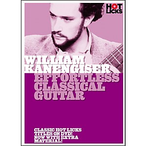 Hot-Licks-William-Kanengiser--Effortless-Classical-Guitar-DVD-Standard