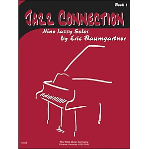 Willis-Music-Jazz-Connection-Book-1-Nine-Jazzy-Solos-by-Eric-Baumgartner-Standard