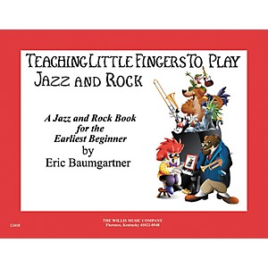 Willis-Music-Teaching-Little-Fingers-To-Play-Jazz-And-Rock-Early-Elementary-Level-by-Eric-Baumgartner-Standard