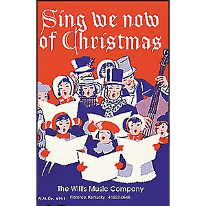Willis-Music-Sing-We-Now-Of-Christmas--Mixed-Voices-Or-Unison--Standard