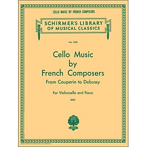 G--Schirmer-Cello-Music-French-Composers-From-Couperin-To-Debussy-For-Violoncello-And-Piano-Standard
