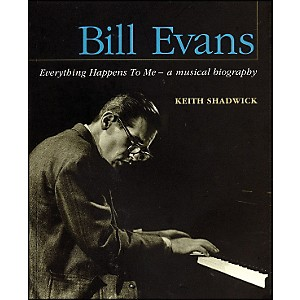 Backbeat-Books-Bill-Evans---Everything-Happens-To-Me---A-Musical-Biography-Standard
