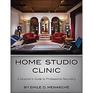 Hal-Leonard-Home-Studio-Clinic---A-Musican-s-Guide-To-Professional-Recording-Standard