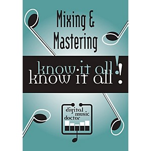 Digital-Music-Doctor-Mixing---Mastering-Know-It-All--DVD-Green
