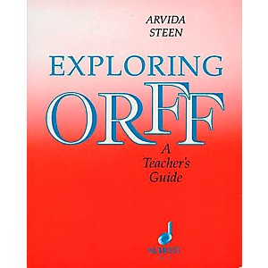 Schott-Exploring-Orff---A-Teacher-s-Guide-Standard