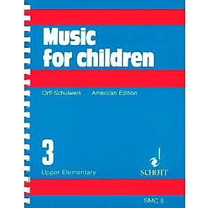 Schott-Music-For-Children-Volume-3--Upper-Elementary-by-Carl-Orff-and-Gunild-Keetman-Standard