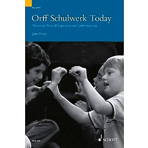 Schott-Orff-Schulwerk-Today---Nurturing-Musical-Expression-and-Understanding--Book-CD--Standard