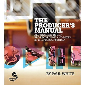 Hal-Leonard-The-Producer-s-Manual---All-You-Need-To-Get-Pro-Recordings-And-Mixes-In-The-Project-Studio-Standard