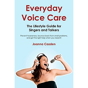 Hal-Leonard-Everyday-Voice-Care---The-Lifestyle-Guide-For-Singers-And-Talkers-Standard