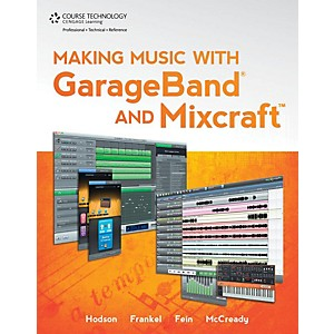 Cengage-Learning-Making-Music-With-Garageband---Mixcraft-Standard