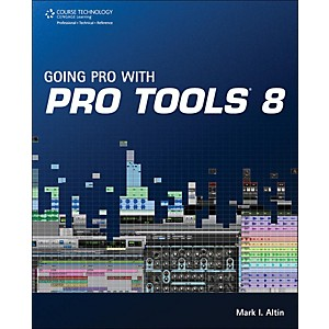 Cengage-Learning-Going-Pro-With-Pro-Tools-8-Standard