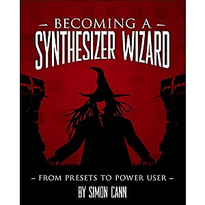 Cengage-Learning-Becoming-A-Synthesizer-Wizard-From-The-Presets-To-Power-User-Standard
