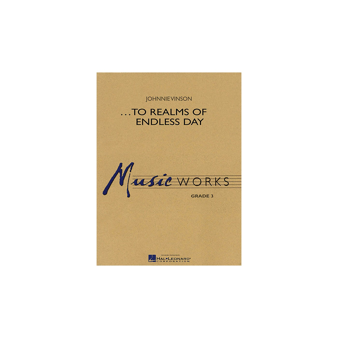 Hal Leonard ...To Realms of Endless Day Concert Band Level 3 Composed by Johnnie Vinson thumbnail