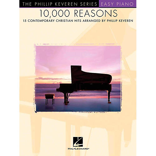 Hal Leonard 10,000 Reasons - 15 Contemporary Christian Hits for Easy Piano - Phillip Keveren Series thumbnail