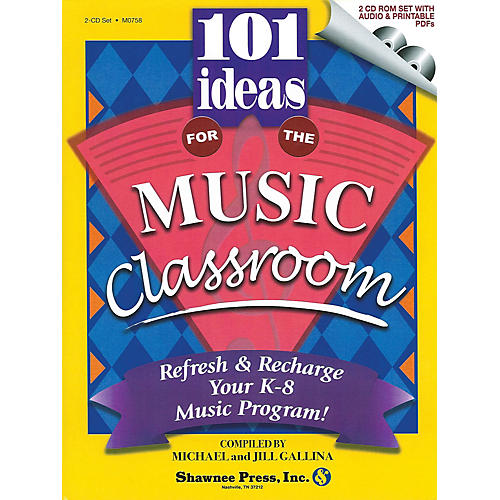 Shawnee Press 101 Ideas for the Music Classroom (Refresh & Recharge Your K-8 Music Program!) CD-ROM thumbnail