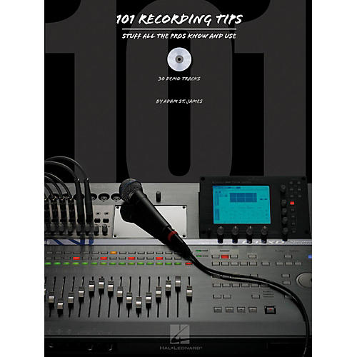 Hal Leonard 101 Recording Tips - Stuff All The Pros Know and Use Book/CD thumbnail