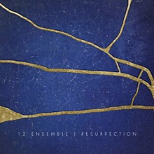 12 Ensemble - Resurrection