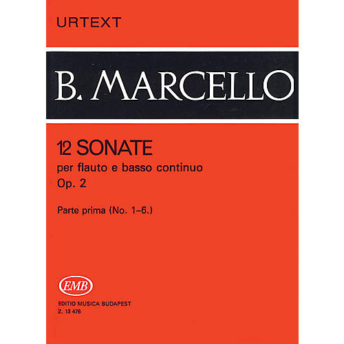 Editio Musica Budapest 12 Sonatas for Flute and Basso Continuo, Op. 2 - Volume 1 EMB Series by Benedetto Marcello thumbnail