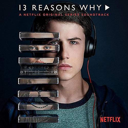 13 Reasons Why A Netflix Original Series Soundtrack