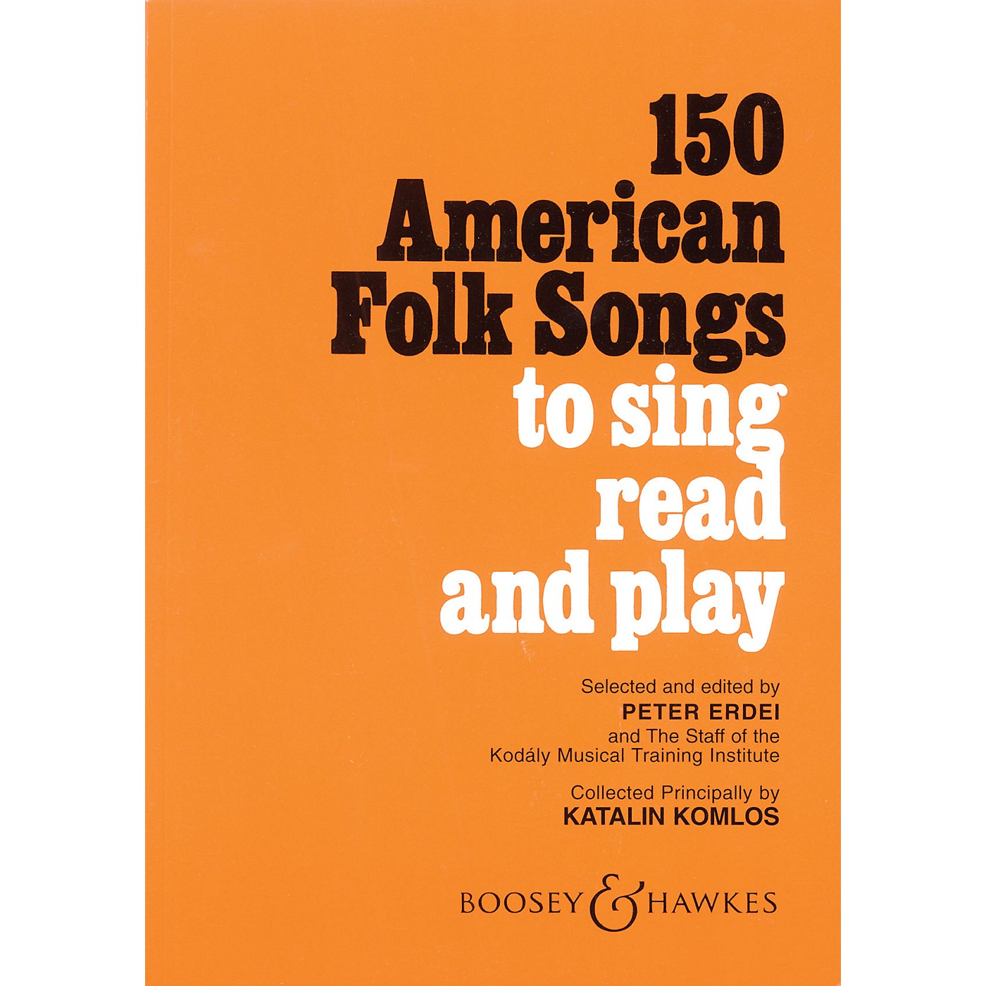 Boosey and Hawkes 150 American Folk Songs (To Sing, Read and Play) JOS Elementary Edition Composed by Katalin Komlos thumbnail