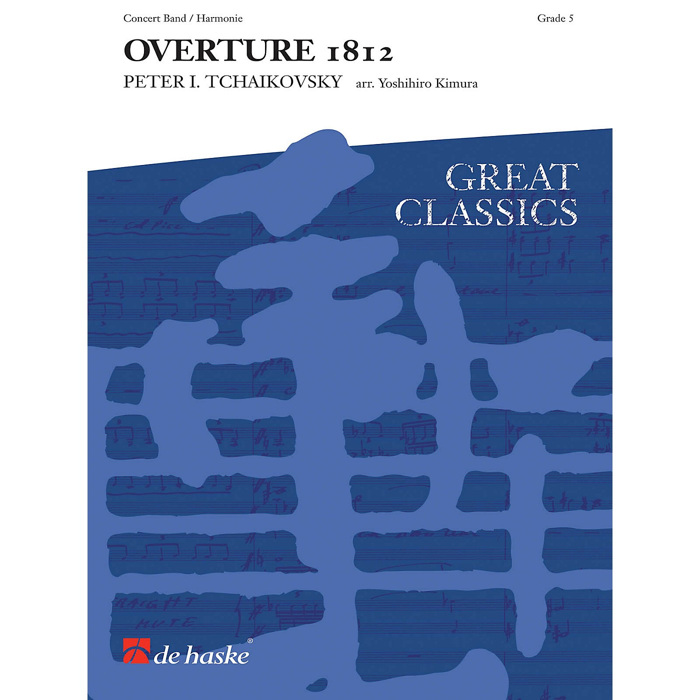 De Haske Music 1812 Overture (Score and Parts) Concert Band Level 5 Composed by Pyotr Il'yich Tchaikovsky thumbnail