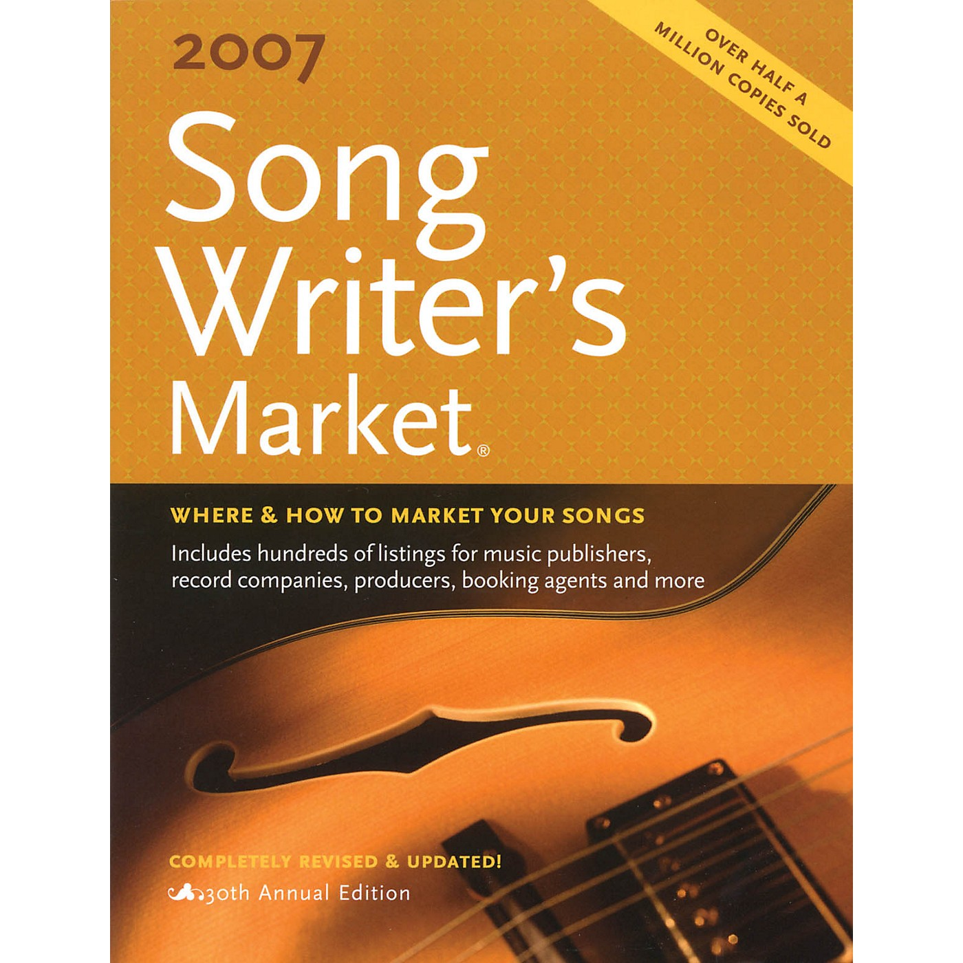 Writer's Digest 2007 Song Writer's Market (Where & How to Market Your Songs) Book Series Softcover by Various Authors thumbnail