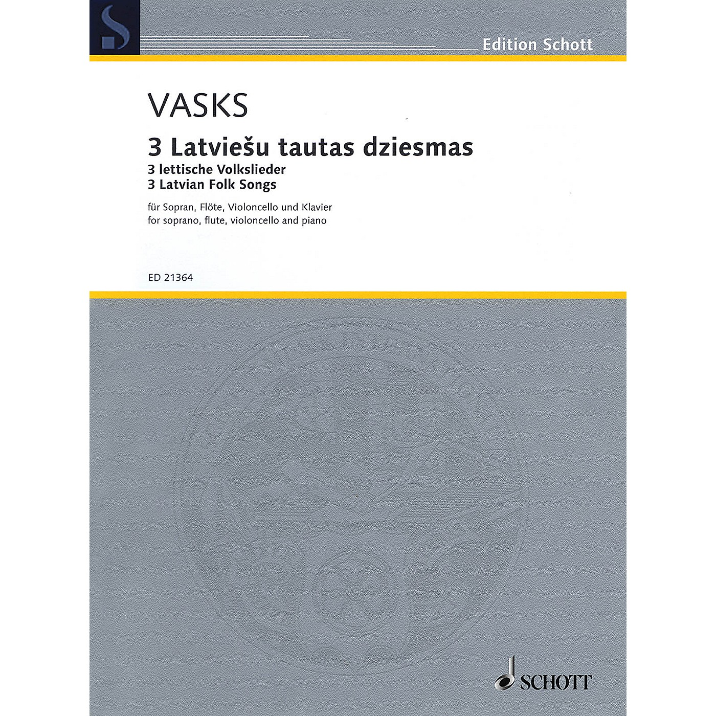 Schott 3 Latvian Folksongs (Soprano, Flute, Cello, and Piano) Ensemble Series Softcover by Peteris Vasks thumbnail
