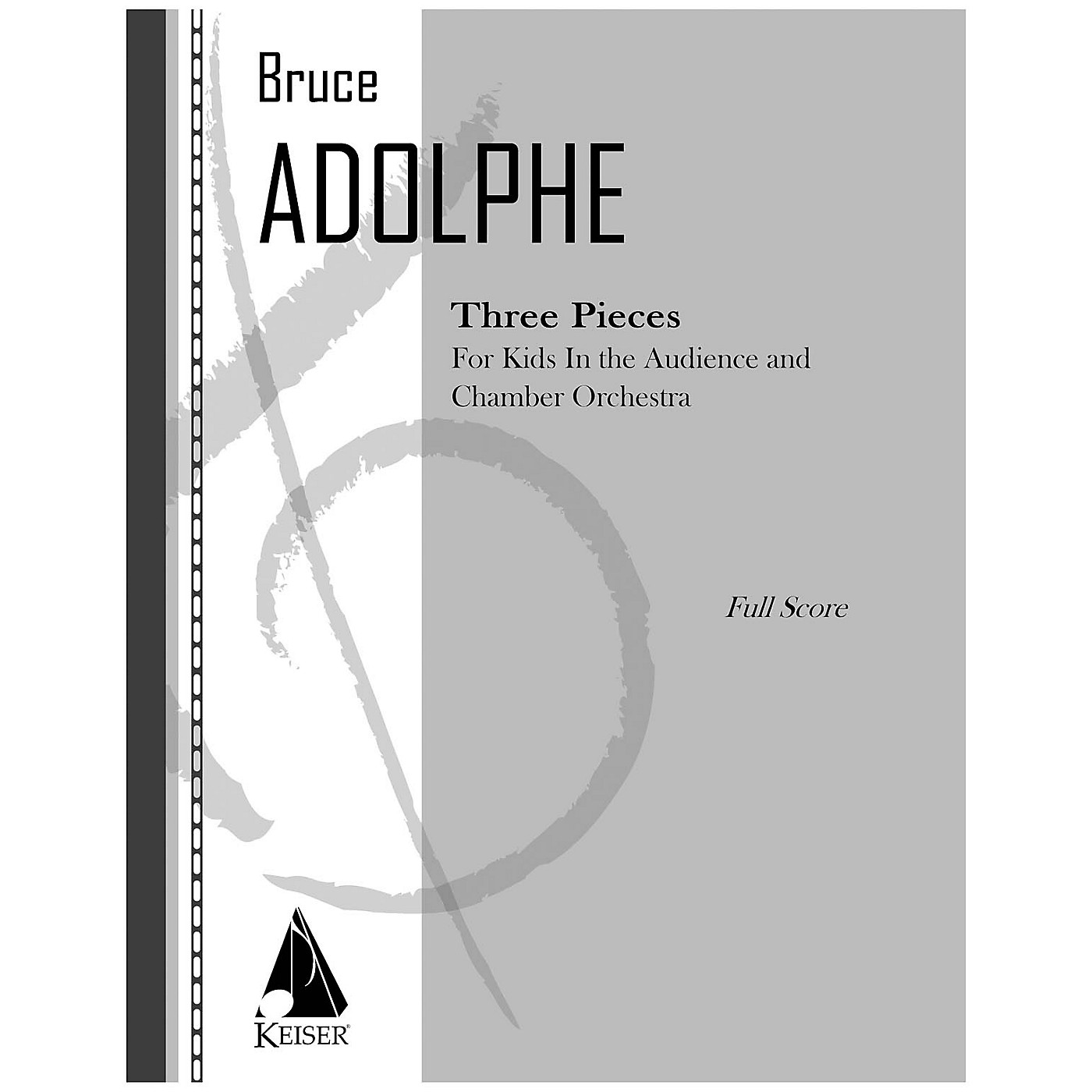 Lauren Keiser Music Publishing 3 Pieces (For Kids in the Audience and Chamber Orchestra) Full Score Composed by Bruce Adolphe thumbnail