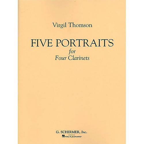 G. Schirmer 5 Portraits for 4 Clarinets (Full Score) Woodwind Ensemble Series Composed by Virgil Thomson thumbnail